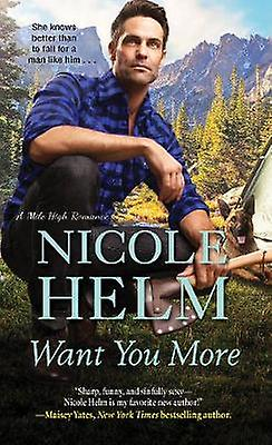 Want You More by Nicole Helm - 9781420142808 Book