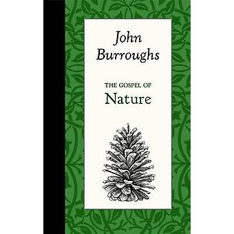 The Gospel of Nature by John Burroughs - 9781429096089 Book