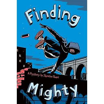 Finding Mighty by Sheela Chari - 9781419722967 Book