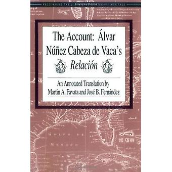 The Account - Alvar Nunez Cabeza De Vaca's Relacion - Aalvar Nauanez Ca