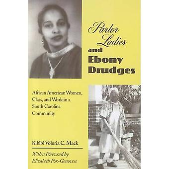 Parlor Ladies and Ebony Drudges - African American Women - Class - and