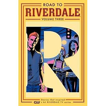 Road to Riverdale Vol. 3 by Mark Waid - 9781682559642 Book