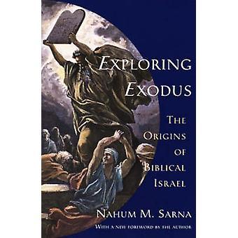 Exploring Exodus - Origins of Biblical Israel by Nahum M. Sarna - 9780