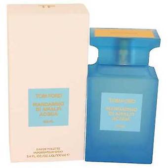Tom Ford mandarino di Amalfi Acqua av Tom Ford Eau de Toilette Spray 3,4 oz (kvinnor) V728-536257