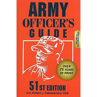 Army Officer's Guide (51st Revised edition) by Robert J. Dalessandro