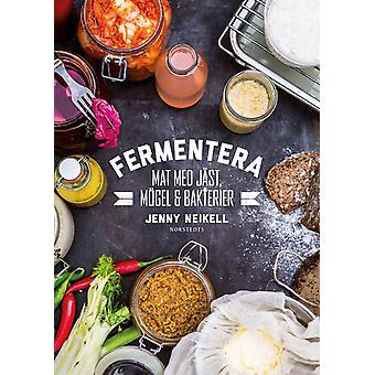 Fermenting: Food with yeast, mold and bacteria 9789113071121