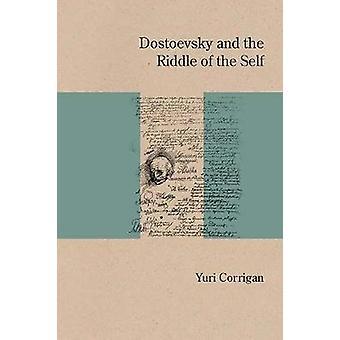 Dostoievski y el enigma del ser por Yuri Corrigan - 978081013569