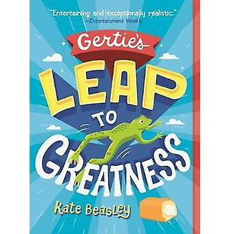 Gertie's Leap to Greatness by Kate Beasley - 9781250143747 Book