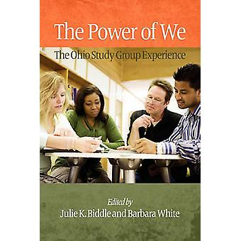 The Power of We The Ohio Study Group Experience PB by Biddle & Julie K.