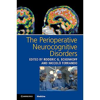 Perioperative Neurocognitive Disorders by Roderic G Eckenhoff