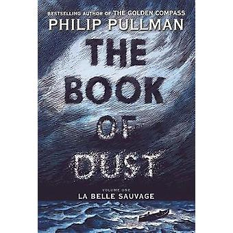 The Book of Dust - La Belle Sauvage (Book of Dust - Volume 1) by Phili