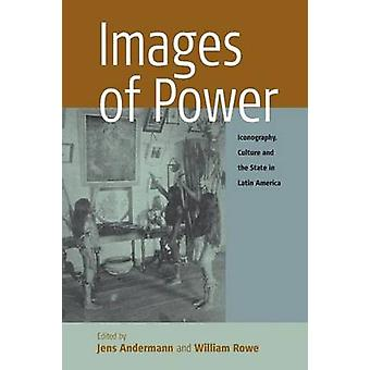 Images of Power by Edited by Jens Andermann & Edited by William Rowe