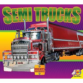Mighty Machines - Semi Trucks by Aaron Carr - 9781489632326 Book