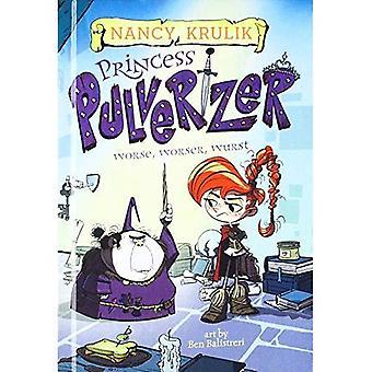 Worse, Worser, Wurst (Princess Pulverizer)