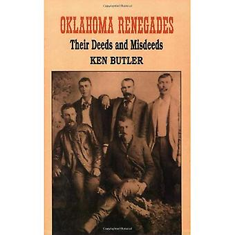 Oklahoma Renegades: Their Deeds and Misdeeds