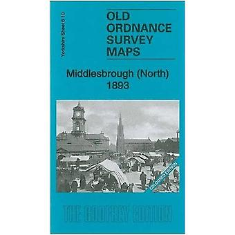 Middlesbrough (North) 1893: Yorkshire Sheet 6.10a (Old Ordnance Survey Maps of Yorkshire)