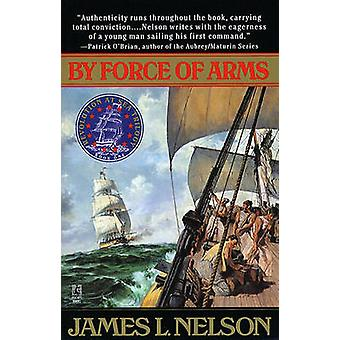 Par Force of Arms de Nelson et James L.