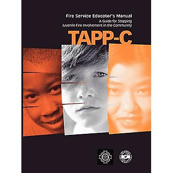 TappC Clinicians Manual for Preventing and Treating Juvenile Fire Involvement by MacKay & Sherri