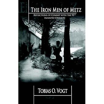 The Iron Men of Metz by Vogt & Tobias O.