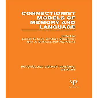Connectionist Models of Memory and Language PLE Memory by Levy & Joseph P.