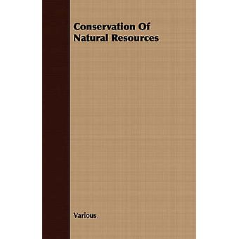 Conservation Of Natural Resources by Various