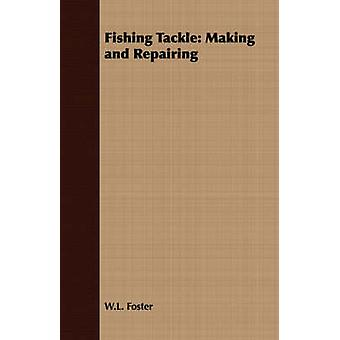 Fishing Tackle Making and Repairing by Foster & W.L.
