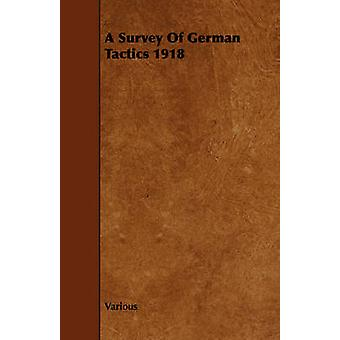 A Survey of German Tactics 1918 by Various