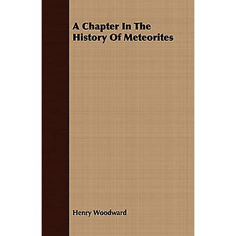 A Chapter In The History Of Meteorites by Woodward & Henry
