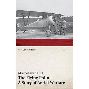 The Flying Poilu  A Story of Aerial Warfare WWI Centenary Series by Nadaud & Marcel