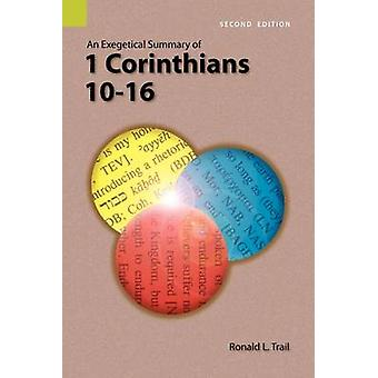 An Exegetical Summary of 1 Corinthians 1016 2nd Edition by Trail & Ronald L.