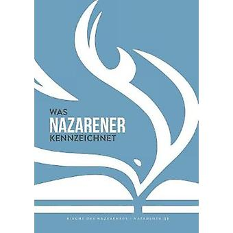 Was Nazarener Kennzeichnet Kirche des Nazareners by Moore & Frank