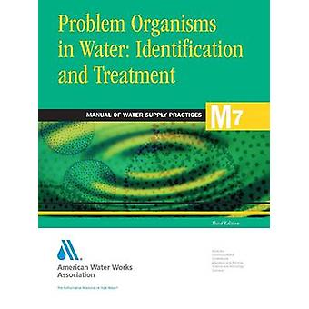 Problemorganismen in der Wasseridentifikation und -behandlung M7 von AWWA American Water Works Association