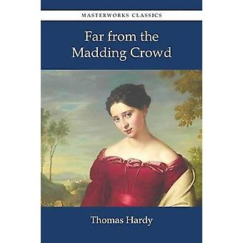 Far from the Madding Crowd by Hardy & Thomas