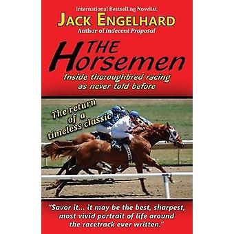 The Horsemen Inside Thoroughbred Racing As Never Told Before by Engelhard & Jack