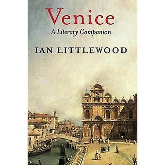 Venice A Literary Companion by Littlewood & Ian