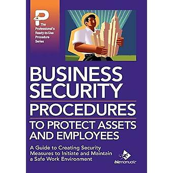 Business Security Procedures to Protect Assets and Employees by Bizmanualz