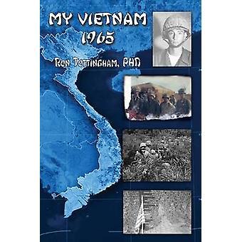 My Vietnam 1965 by Tottingham & Ronald L