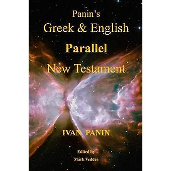 Panins Greek and English Parallel New Testament by Panin & Ivan