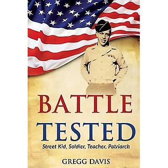 Battle Tested Street Kid Soldier Teacher Patriarch by Davis & Gregg