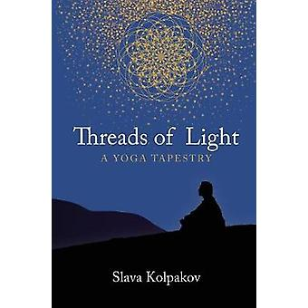 Threads of Light A Yoga Tapestry by Kolpakov & Slava
