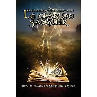 Le clan du sanglier Chroniques de la cit dArenjun  Livre I by WALTER & Olivier