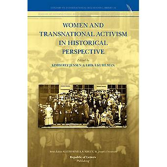 Women and Transnational Activism in Historical Perspective by Jensen & Kimberly