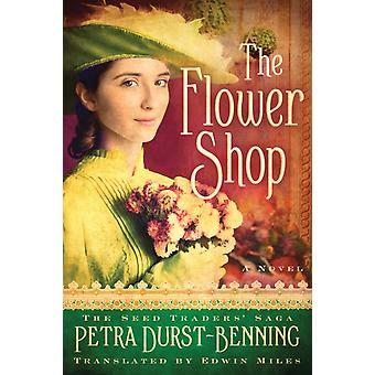 The Flower Shop by Petra Durst Benning & Translated by Edwin Miles