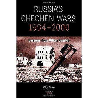 Russia's Chechen Wars 1994-2000 - Lessons from the Urban Combat by Olg