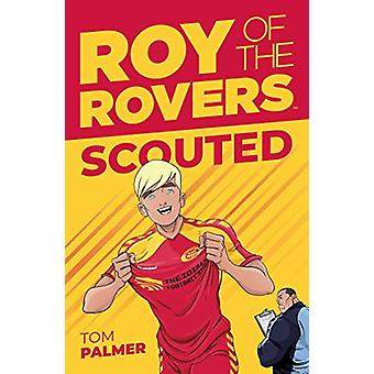 Roy Of The Rovers - Scouted (Fiction 1) by Tom Palmer - 9781781086988