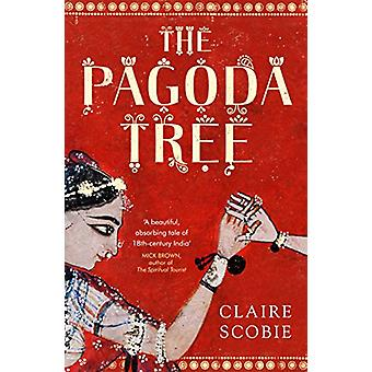 The Pagoda Tree by Claire Scobie - 9781783526307 Book