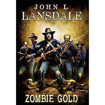 Zombie Gold by John L Lansdale - 9781909640641 Book