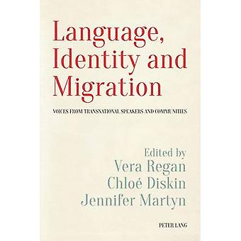 Language - Identity and Migration - Voices from Transnational Speakers