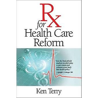 RX for Health Care Reform by Ken Terry - Paul B. Ginsburg - 978082651