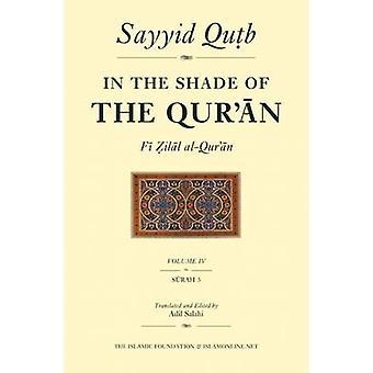 In the Shade of the Quran - v.4 by Sayyid Qutb - Ashur Shamis - Adil S